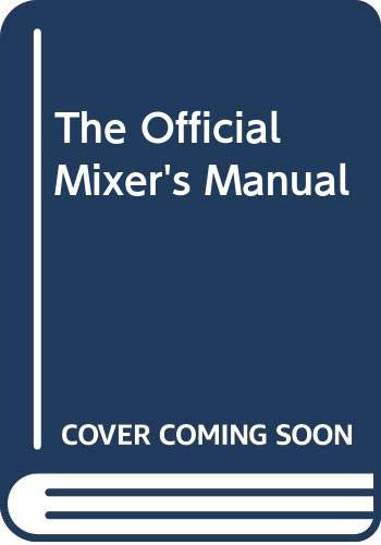 The Official Mixer's Manual: Patrick Gavin Duffy