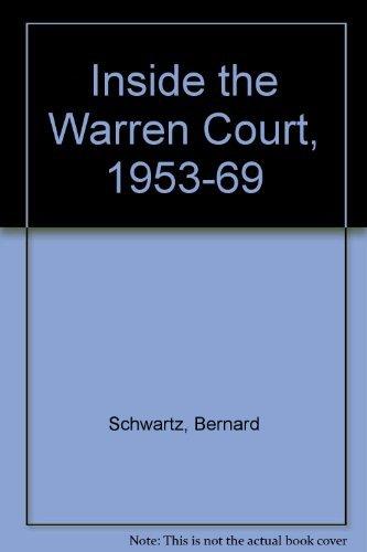 Inside the Warren Court, 1953-69: Schwartz, Bernard, Lesher,