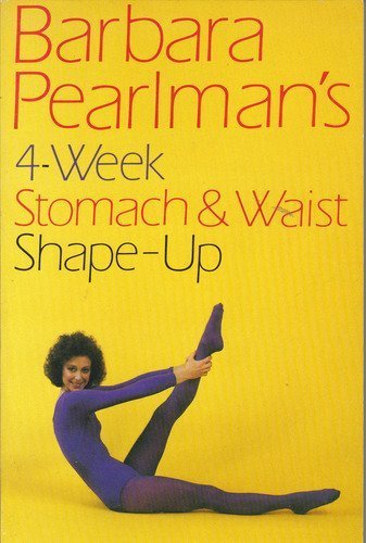 9780385183536: Barbara Pearlman's Four-Week Stomach and Waist Shape-Up