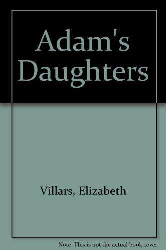 Adam's Daughters: Villars, Elizabeth