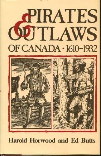 9780385183734: Pirates and Outlaws of Canada 1610-1932