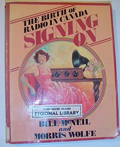 9780385183796: Signing On: The Birth of Radio in Canada
