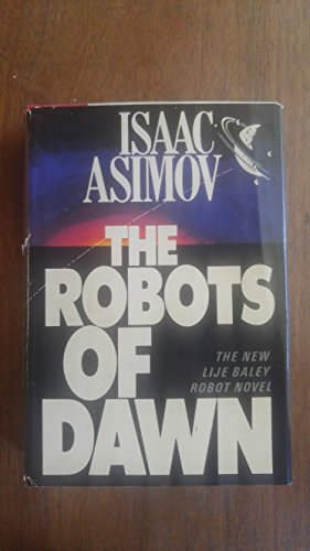 The Robots of Dawn: Asimov, Isaac