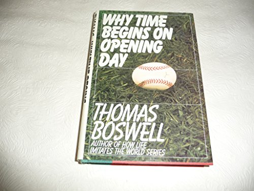 Why Time Begins on Opening Day: Boswell, Thomas