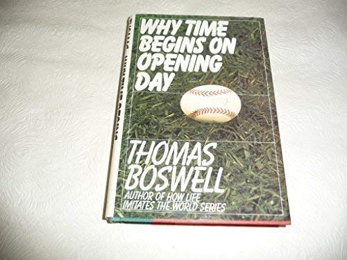 [signed] Why Time Begins on Opening Day