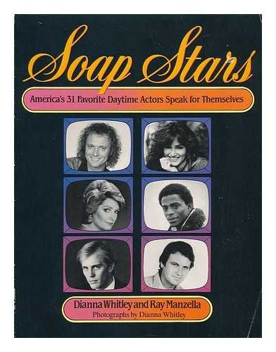 Soap Stars: America's 31 Favorite Daytime Actors Speak For Themselves.: Whitley, Dianna & ...