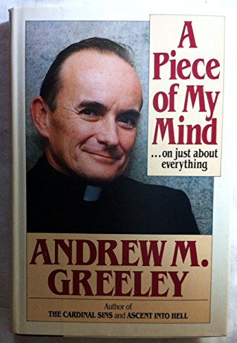 A Piece of My Mind on Just: Greeley, Andrew M.