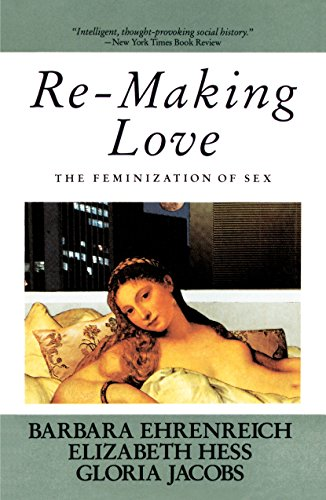 9780385184991: Re-Making Love: The Feminization of Sex