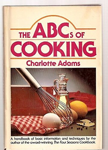 The ABC's of Cooking: Charlotte Adams, Illustrated by Mona Mark