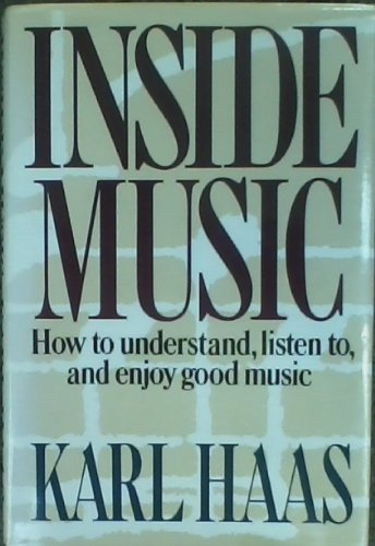 9780385185363: Inside Music: How to Understand, Listen To, and Enjoy Good Music