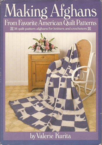 Making Afghans from Favorite American Quilt Patterns: Kurita, Valerie