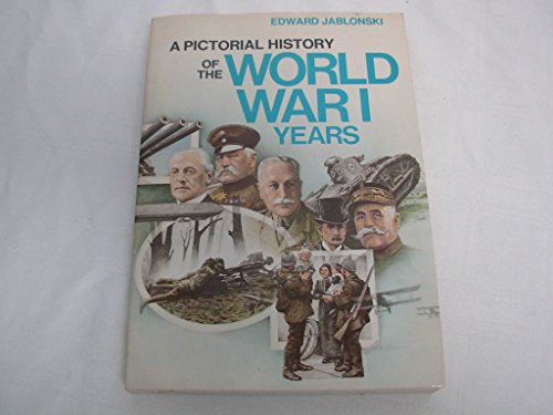 9780385185523: Pictorial History of World War 1 Years