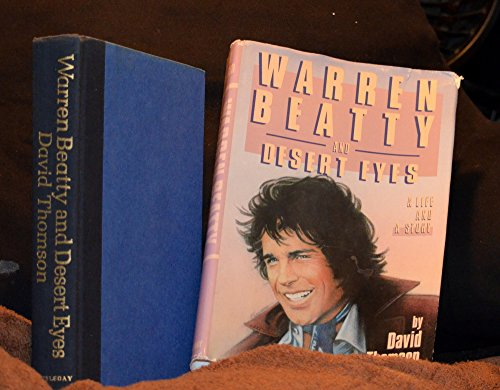 Warren Beatty and Desert Eyes: A Life and a Story: Thomson, David