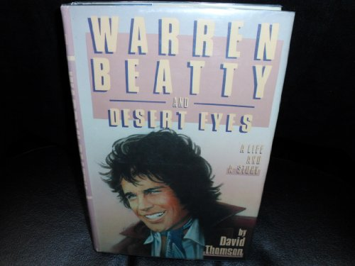 Warren Beatty and Desert Eyes: A Life and a Story (SIGNED)