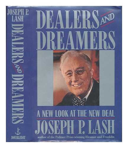 Dealers and Dreamers: A New Look at the New Deal