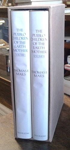 The Pueblo Children of the Earth Mother (Two volumes in slipcase): Mails, Thomas E.