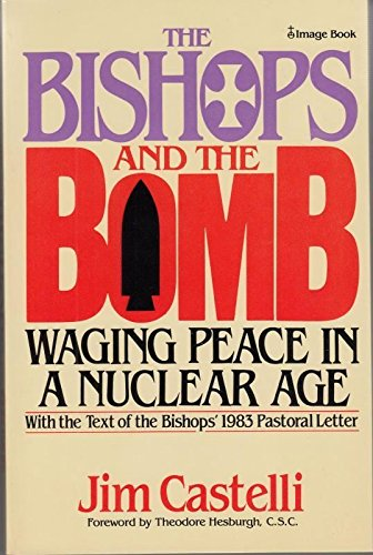The bishops and the bomb: Waging peace in a nuclear age: Castelli, Jim
