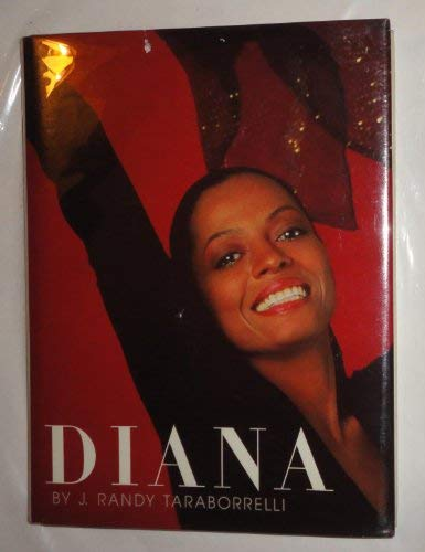 Diana Diana Ross: A Celebration of Her Life and Career: Taraborrelli, J Randy.
