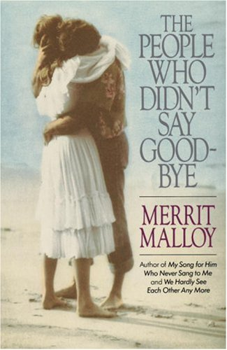 The People Who Didn't Say Goodbye (038518784X) by Merrit Malloy