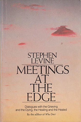 Meetings at the Edge: Dialogues with the: Levine, Stephen