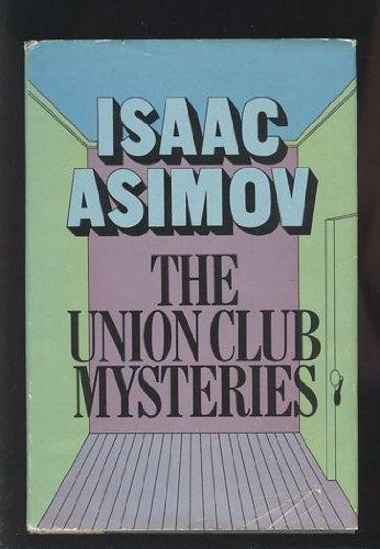 The Union Club Mysteries: Asimov, Isaac