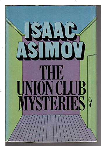 The Union Club Mysteries: Isaac Asimov