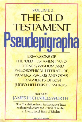9780385188135: The Old Testament Pseudepigrapha, Vol. 2: Expansions of the Old Testament and Legends, Wisdom and Philosophical Literature, Prayers, Psalms, and Odes, Fragments of Lost Judeo-Hellenistic works