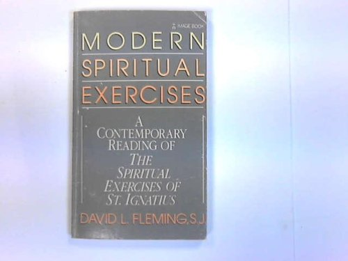 Modern spiritual exercises: A contemporary reading of The spiritual exercises of St. Ignatius (0385188536) by David L Fleming