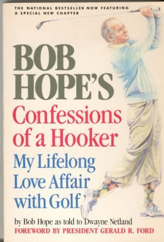 9780385188968: Bob Hope's Confessions of a Hooker: My Lifelong Love Affair with Golf