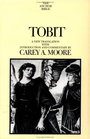 Tobit: A New Translation With Introduction and Commentary (The Anchor Bible - 40A): Moore, Carey A.
