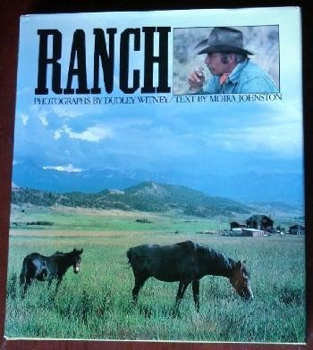 Ranch: Portrait of a Surviving Dream: Witney, Dudley;Johnston, Moira