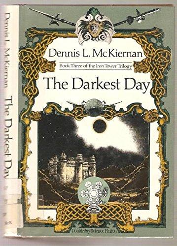 The Darkest Day: Book Three of the Iron Tower Trilogy: McKiernan, Dennis L.