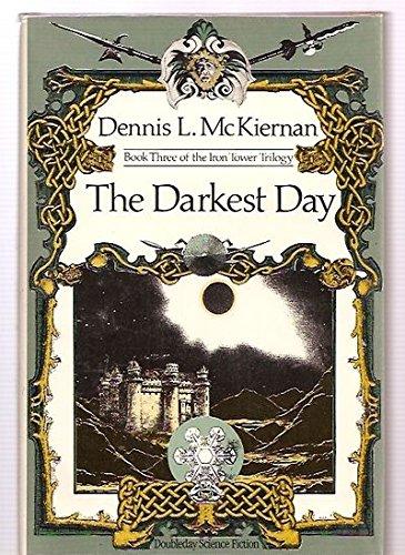 THE DARKEST DAY: McKiernan, Dennis L.