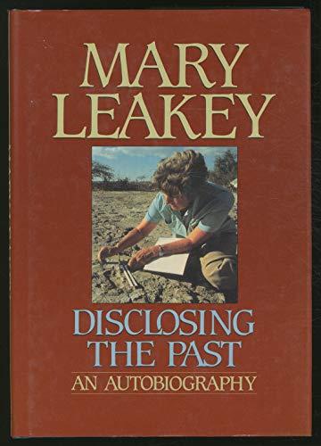 Disclosing the Past: Leakey, Mary D. (Mary Douglas)