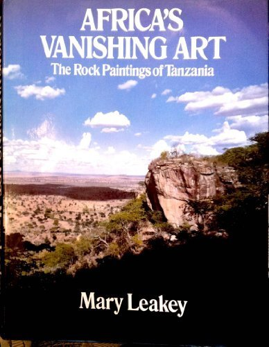 Africa's Vanishing Art: The Rock Paintings of: Leakey, Mary D