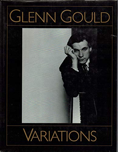 9780385189958: Glenn Gould Variations - By Himself and His Friends