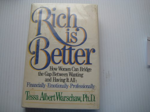 9780385190442: Rich Is Better: How Women Can Bridge the Gap Between Wanting and Having It All : Financially, Emotionally, Professionally