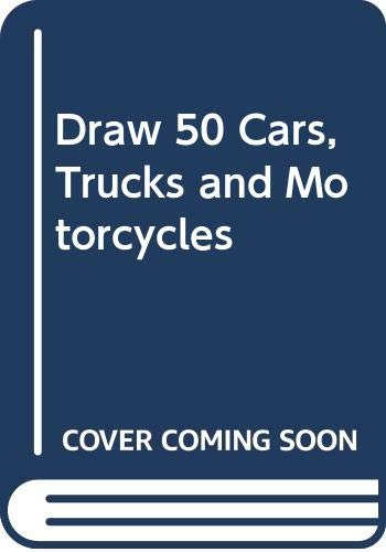 9780385190596: Draw 50 Cars, Trucks and Motorcycles