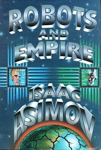 Robots and Empire: ISAAC ASIMOV