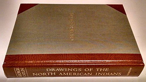 Drawings of the North American Indians: Catlin, George