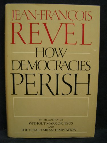 9780385191203: How Democracies Perish