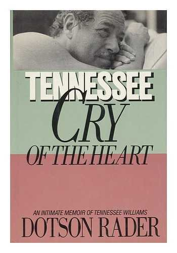 9780385191364: Tennessee: Cry of the Heart/an Intimate Memoir of Tennessee Williams