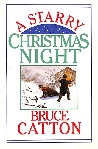 A Starry Christmas night: Excerpts from Waiting for the morning train: Catton, Bruce