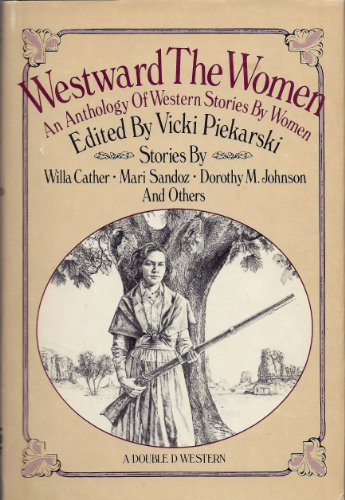 9780385191876: Westward the Women: An Anthology of Western Stories by Women