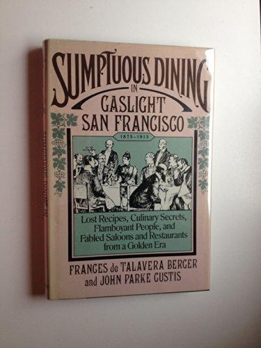 Sumptuous Dining in Gaslight San Francisco (1875-1915): Berger and Custis