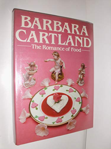 Romance of Food: Cartland, Barbara
