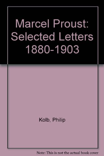 9780385192880: Marcel Proust: Selected Letters 1880-1903