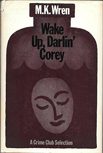 Wake Up, Darlin' Corey: Wren, M. K.