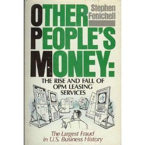 Other People's Money: The Rise and Fall: Fenichell, Stephen