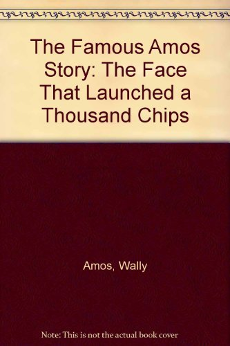 The Famous Amos Story: The Face That Launched a Thousand Chips: Amos, Wally, Robinson, Leroy